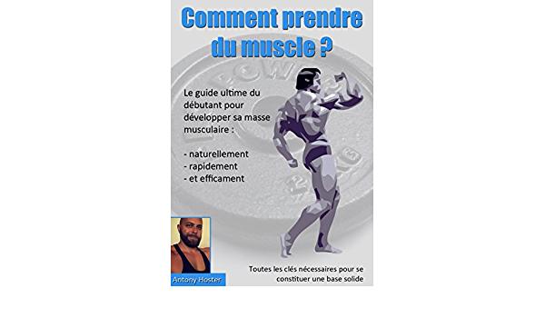 Comment gagner rapidement de la masse musculaire sans produit?